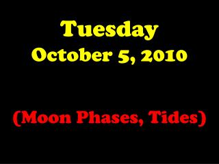 Tuesday October 5, 2010