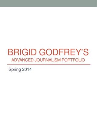 Brigid Godfrey's  Advanced Journalism Portfolio
