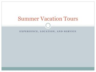 Summer Vacation Tours