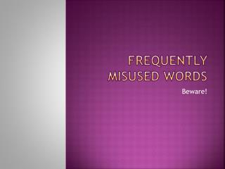 FREQUENTLY MISUSED WORDS