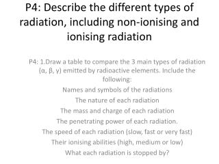 P4: Describe the different types of radiation, including non-ionising and ionising radiation