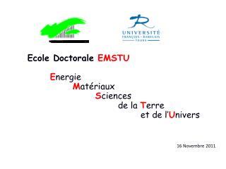 Ecole Doctorale  EMSTU E nergie  M atériaux S ciences  de la  T erre