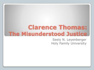 Clarence Thomas: The Misunderstood Justice