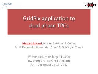 GridPix  application to dual phase TPCs