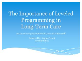 The Importance of Leveled Programming in  Long-Term Care
