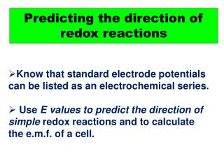 Predicting the direction of  redox  reactions
