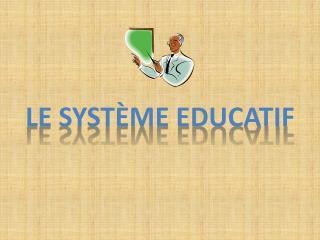 LE SYSTÈME EDUCATIF
