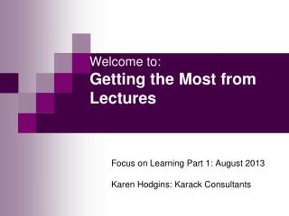Welcome to: Getting the Most from Lectures