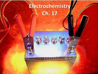 Electrochemistry Ch. 17