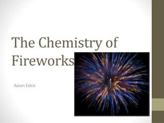 The Chemistry of Fireworks