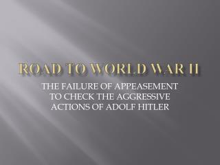 ROAD TO WORLD WAR II