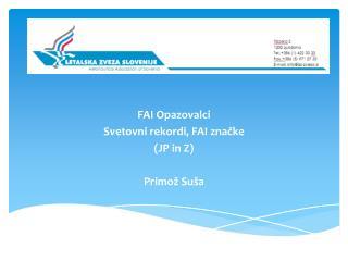 FAI Opazovalci Svetovni rekordi, FAI značke (JP in Z) Primož Suša