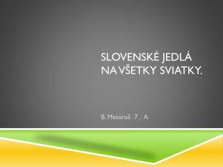Slovenské Jedlá na všetky sviatky.