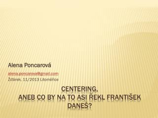 Centering,  aneb co by na to asi řekl František Daneš?