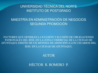 UNIVERSIDAD TÉCNICA DEL NORTE INSTITUTO DE POSTGRADO MAESTRÍA EN ADMINISTRACIÓN DE NEGOCIOS