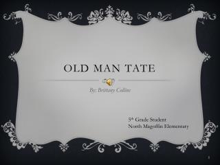 Old Man Tate
