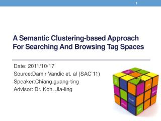 A Semantic Clustering-based Approach For Searching And Browsing Tag Spaces