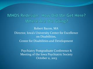 MHDS Redesign:  How Did We Get Here?  Where Are We Going?