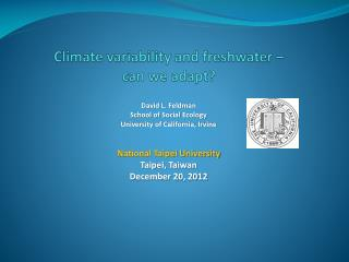 Climate variability and freshwater �  can we adapt?
