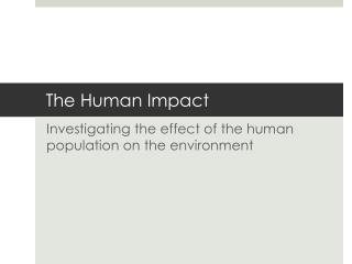 The Human Impact