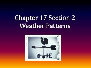 Chapter 17 Section 2 Weather Patterns
