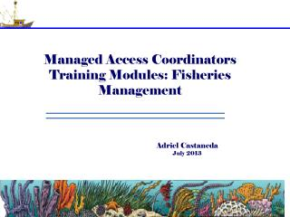 Managed Access Coordinators Training Modules: Fisheries Management