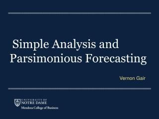 Simple Analysis and Parsimonious Forecasting
