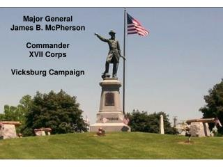 Major General  James B. McPherson Commander XVII Corps Vicksburg Campaign