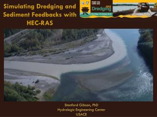 Simulating Dredging and Sediment Feedbacks with HEC-RAS