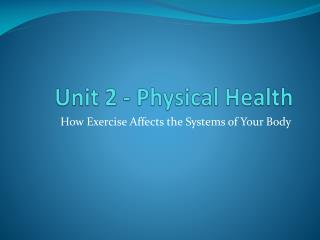 Unit 2 - Physical Health