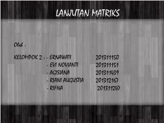 LANJUTAN MATRIKS