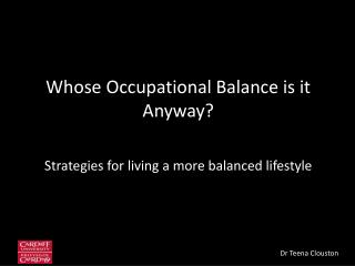 Whose Occupational Balance is it Anyway?