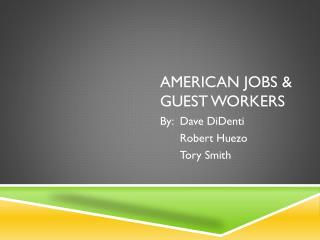 American Jobs & Guest Workers