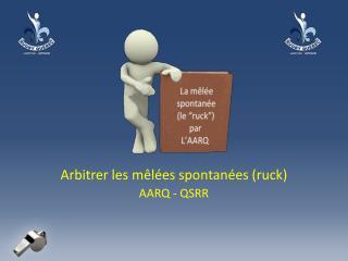 Arbitrer les m�l�es spontan�es (ruck) AARQ - QSRR