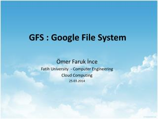 GFS :  Google  File  System