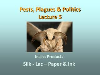 Pests, Plagues & Politics  Lecture 5