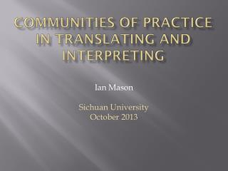 Communities of Practice in Translating and Interpreting