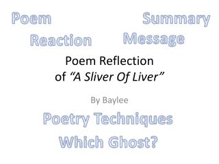 Poem Reflection  of  �A Sliver Of Liver �