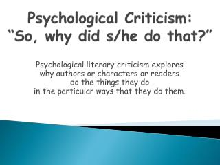 """Psychological Criticism: """"So, why did  s /he do that?"""""""