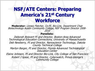 NSF/ATE Centers: Preparing America's 21 st  Century Workforce
