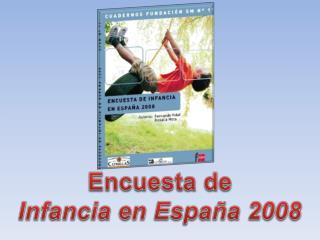 Encuesta de Infancia en Espa�a 2008