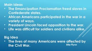 Main Ideas The  Emancipation Proclamation freed slaves in Confederate states.