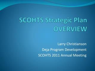 SCOHTS Strategic Plan OVERVIEW