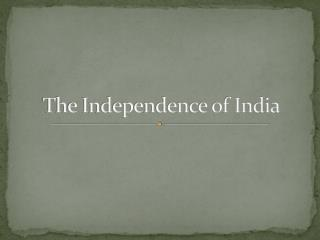 The Independence of India