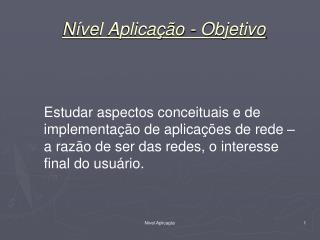Nível Aplicação - Objetivo