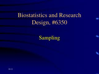 Biostatistics and Research Design, #6350