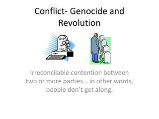 Conflict- Genocide and Revolution