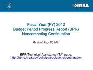 BPR Technical Assistance (TA) page:  http://bphc.hrsa.gov/policiesregulations/continuation