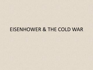 EISENHOWER & THE COLD WAR