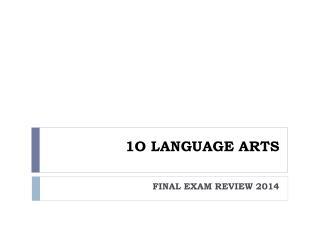 1O LANGUAGE ARTS
